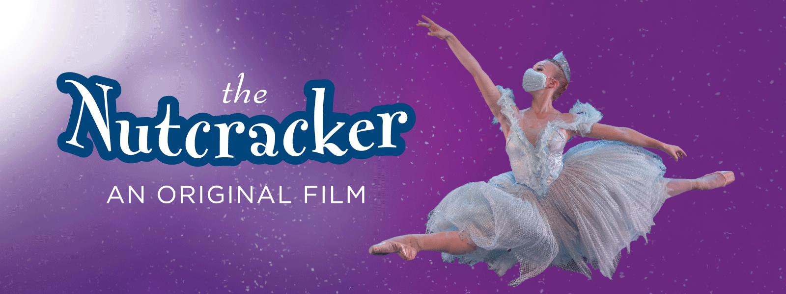 """""""The Nutcracker"""" An Original Film"""