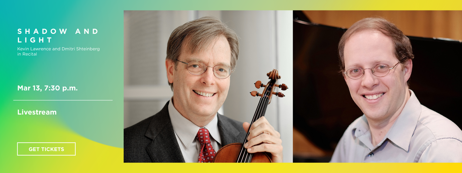 Shadow and Light: Kevin Lawrence and Dmitri Shteinberg in Recital - Livestream
