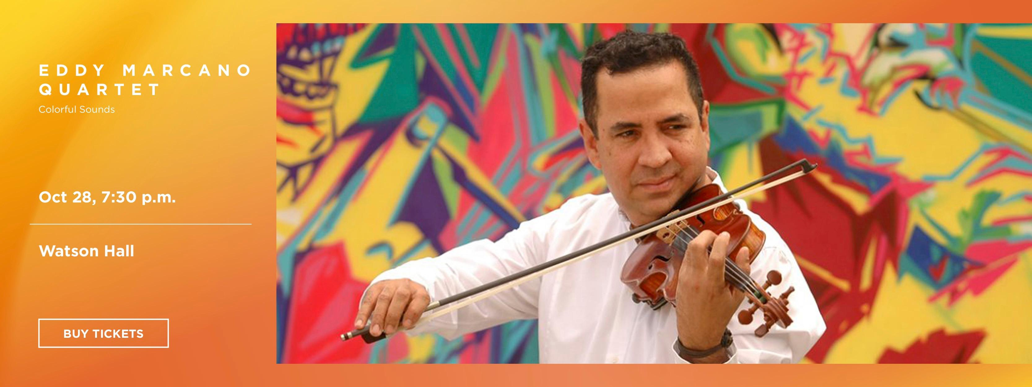 Venezuelan violinist Eddy Marcano and his quartet present a fusion of South American Classical and Folk Music.>>BUY TICKETS